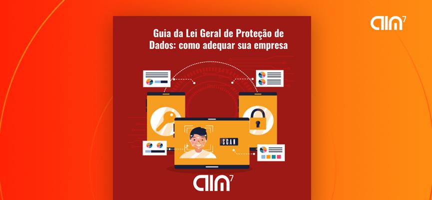 Guia da Lei Geral de Proteção de Dados